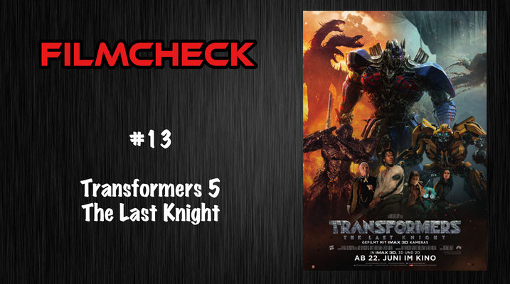 Filmcheck #13 Transformers 5: The Last Knight