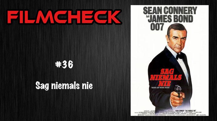 Sag niemals nie Filmcheck #36