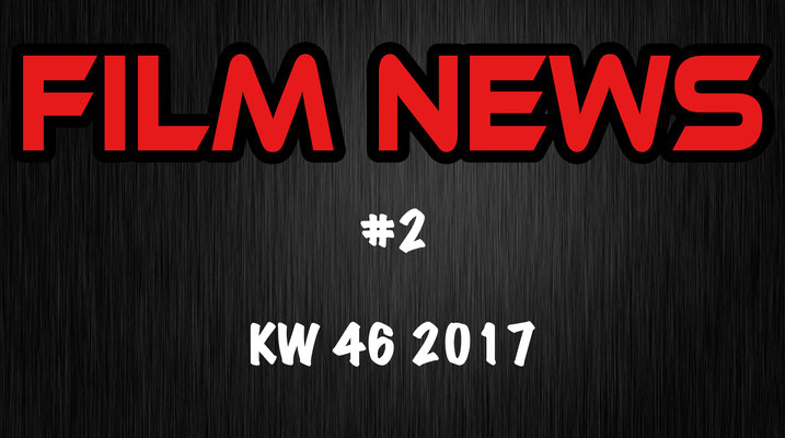 Film News KW 46 2017