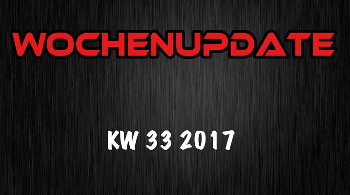 Wochenupdate KW 33 2017