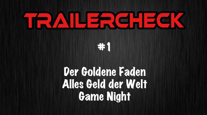 Trailercheck #1 Der Goldene Faden, Alles Geld der Welt und Game Night
