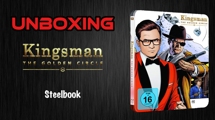 Kingsman The Golden Circle Steelbook Unboxing
