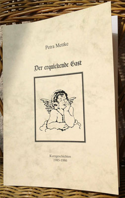 Petra Mettke/Der erquickende Gast/Kurzgeschichten/Druckheft von 2002/Einband