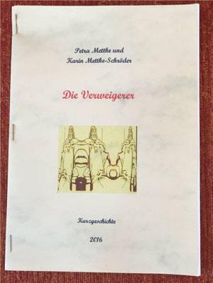 Petra Mettke und Karin Mettke-Schröder/Die Verweigerer/Kurzgeschichte, 2016/™Gigabuch-Bibliothek/Deckblatt