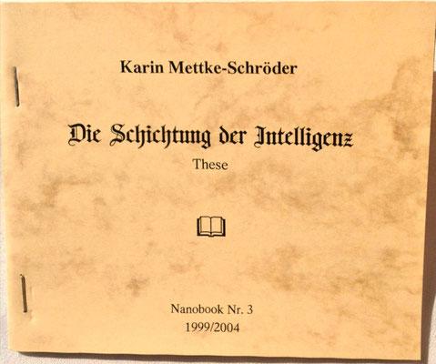 Karin Mettke-Schröder/Schichtung der Intelligenz/Thesen zum Gigabuch Michael/Nanobook Nr. 3/2004/Einband
