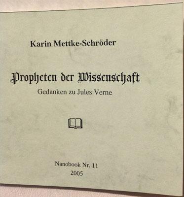 Karin Mettke-Schröder/Propheten der Wissenschaft/Thesen zum Gigabuch Michael/Nanobook Nr. 11/2005/Einband