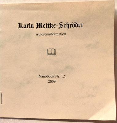 Karin Mettke-Schröder/Autoreninformation/Nanobook Nr. 12/2009/Einband