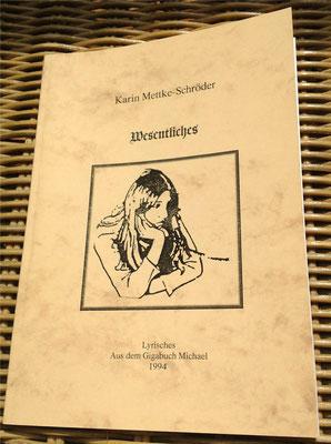 Karin Mettke-Schröder/Wesentliches/Lyrisches aus dem Gigabuch Michael/Druckheft von 2002/Einband