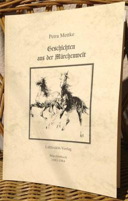 Petra Mettke/Geschichten aus der Märchenwelt/Märchenbuch 1/Druckheft von 2002/Einband