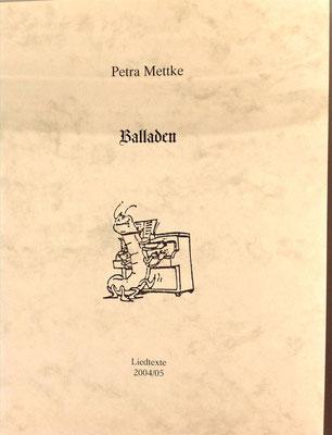 Petra Mettke/Balladen/Liedtexte/Druckskript/2005/Einband
