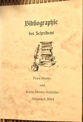 Petra Mettke, Karin Mettke-Schröder/Bibliographie des Schreibens/2004/Einband