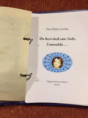 Karin Mettke-Schröder/™Gigabuch Universum Band 2/Du hast doch eine Seele, Esmeralda/Novelle/Deckblatt