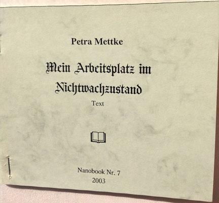 Petra Mettke/Nichtwachzustand/Thesen zum Gigabuch Michael/Nanobook Nr. 7/2003/Einband