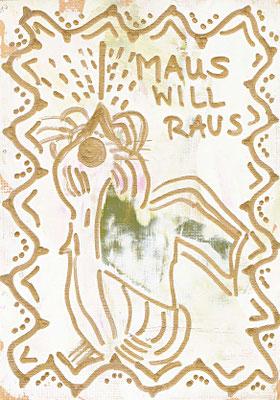 Maus will raus