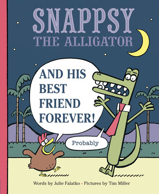 SNAPPSY THE ALLIGATOR AND HIS BEST FRIEND FOREVER (PROBABLY)!