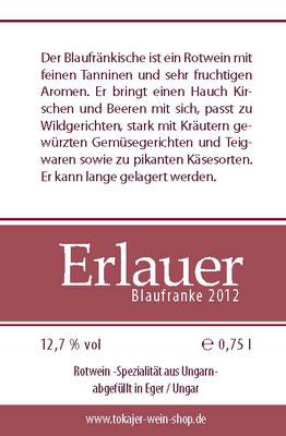 Erlauer Blaufranke :: Etiketten- Rückseite für einen sehr außergwöhnlichen, schmackhaften Rotwein