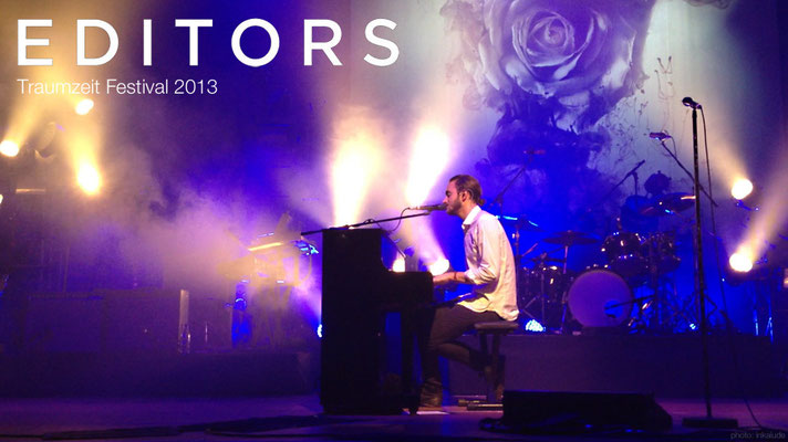 Editors | Traumzeit Festival 2013 - The piano | inkalude