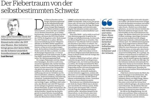 """Luzi Bernet in NZZ am Sonntag / 4.11.2018: """"Die SBI ist eine Mogelpackung. Sie will vieles sein und lösen. Eines verbessert sie aber mit Sicherheit nicht: die Selbstbestimmung der Schweizer und der Schweiz."""""""
