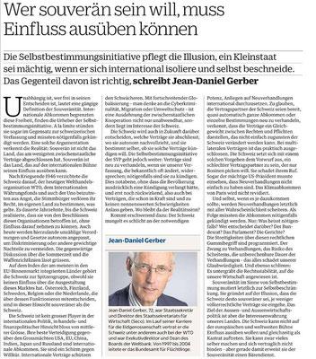 NZZ am Sonntag / 7.10.2018: Die Selbstbestimmungsinitiative pflegt die Illusion, ein Kleinstaat sei mächtig, wenn er sich international isoliere und selbst beschneide. Das Gegenteil davon ist richtig, schreibt Jean-Daniel Gerber