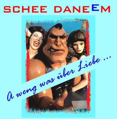 schee daneem: A weng was über Liebe ... - 2009 Mundart-Ageh / BSC-Music