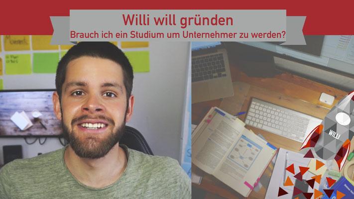Willi will gründen: Muss ich studieren um zu gründen?