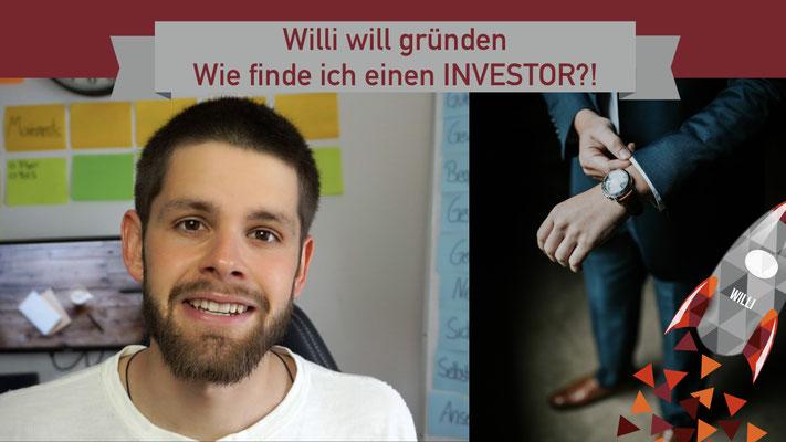 Willi will gründen: Wie finde ich Investoren?