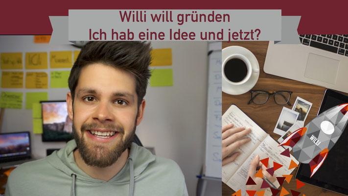 Willi will gründen: Ich hab eine Idee und jetzt?