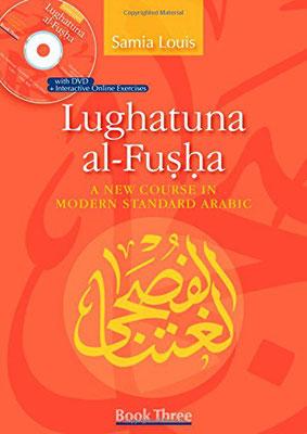 Lughatuna Al-Fusha 3 : A New Course in Modern Standard Arabic