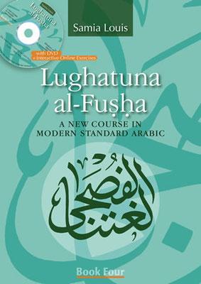 Lughatuna Al-Fusha 4 : A New Course in Modern Standard Arabic