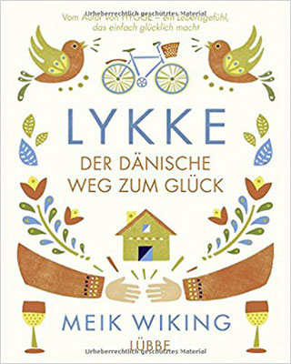 Lykke Der Dänische Weg zum Glück glücklich sein Seele baumelt baumeln lassen Meik Wiking Buchtipp