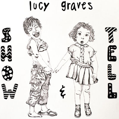 Lucy Graves - Show and Tell