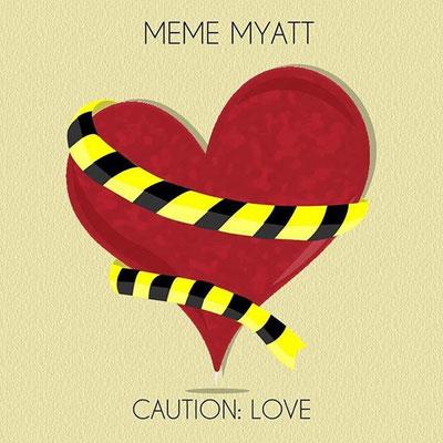 MeMe Myatt - Caution: Love EP