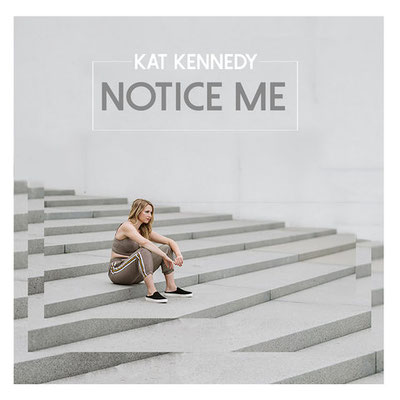 Kat Kennedy - Notice Me