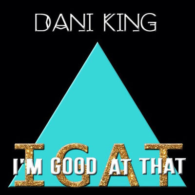 Dani King - I.G.A.T.