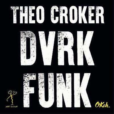 Theo Croker - DVRK Funk