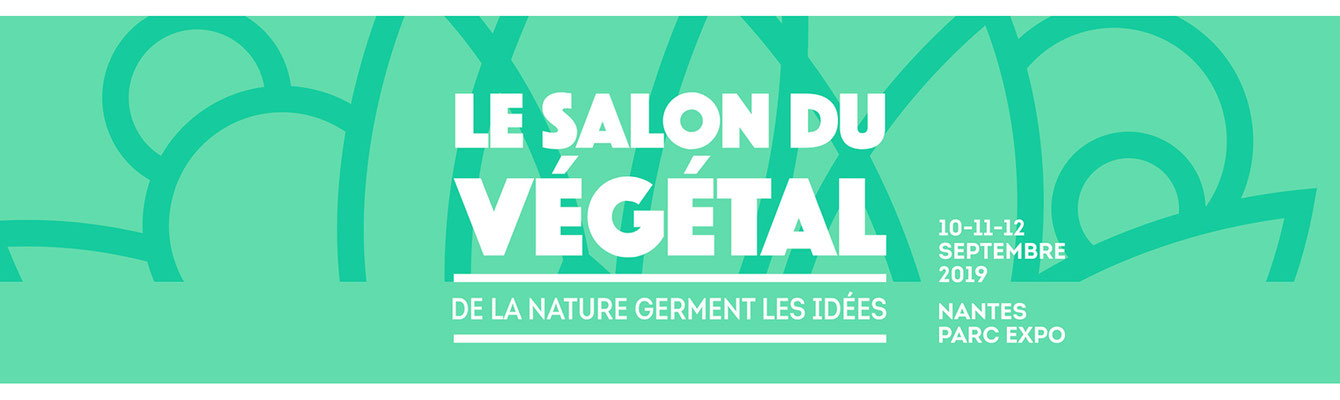 Salon du végétal - Nantes - Septembre 2019