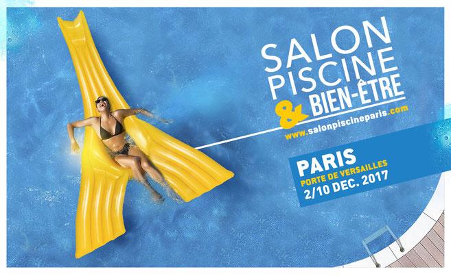 Salon Piscine & Bien-Être - Paris Expo Porte de Versailles - Décembre 2017