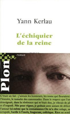 Kerlau, Yann. L'échiquier de la reine, Plon, Paris, 2010.