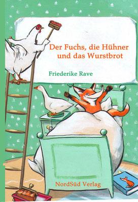 """""""Der Fuchs, die Hühner und das Wurstbrot"""" Text von Friederike Rave (Nord Süd Verlag)"""
