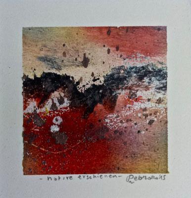 Natur erschienen, 2015, tecnica mista, 10 x 10 cm