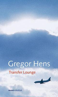 https://www.perlentaucher.de/buch/gregor-hens/transfer-lounge.html