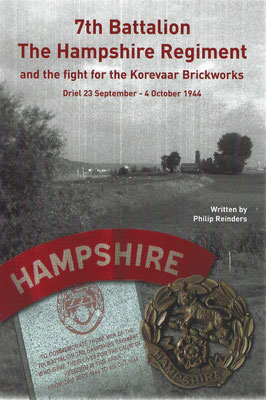 7th Battalion The Hampshire Regiment and the fight for the Korevaar Brickworks Driel 23 September- 4th October 1944, 2010.