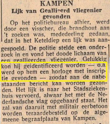 Unknown RAF soldier found at Keteldiep in January 1946, buried at Kampen Cemetery Grave 10.6, according to the newspaper he was identified by a watch found on the body.