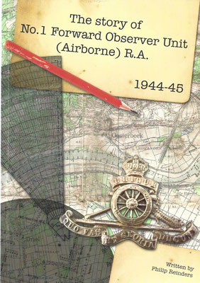The Story of No.1 Forward Observer Unit (Airborne) R.A. 1944-45, 2011.