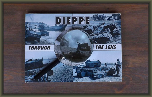 Dieppe Through the Lens of the German War Photographer (After the Battle) by H.G. Henry