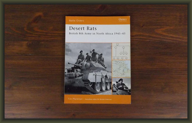 Osprey Battle Orders Desert Rats Britsh 8th Army in North Africa 1941-43 by Tim Moreman