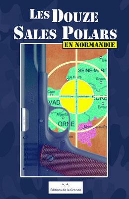 Les Douze sales polars en Normandie