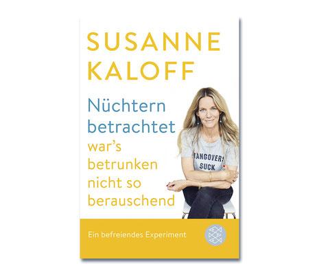 Susanne Kaloff • Nüchtern betrachtet war's betrunken nicht so berauschend