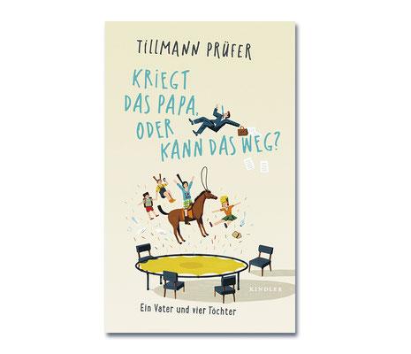 Tillmann Prüfer • Kriegt das Papa oder kann das weg?