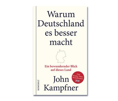 John Kampfner • Warum Deutschland es besser macht